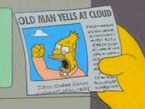 I have no words... - Page 4 Grandpa-simpson-shakes-fist-at-cloud1